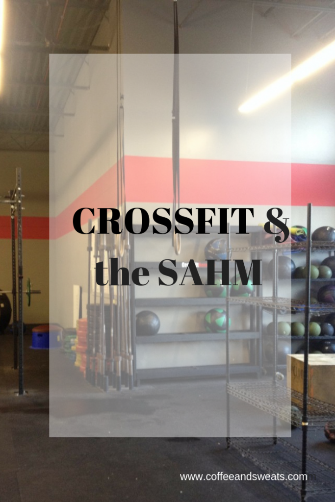Crossfit & the Stay at Home Mom